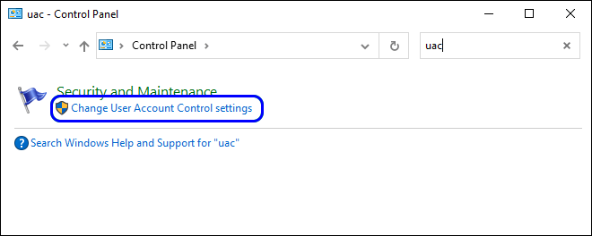 Search For Uac In Control Panel And Click On Change User Account Control Settings